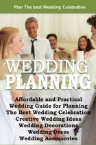 Affordable and Practical Wedding Guide for Planning the Best Wedding Celebration