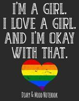 I'm a Girl. I Love a Girl. and I'm Ok with That