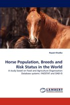 Horse Population, Breeds and Risk Status in the World