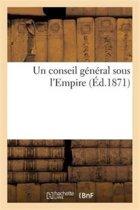 Un Conseil G�n�ral Sous l'Empire