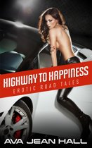 Highway To Happiness: Erotic Road Tales