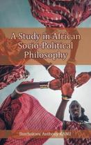 A Study in African Socio-Political Philosophy