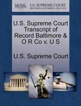 U.S. Supreme Court Transcript of Record Baltimore & O R Co V. U S