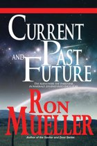 Current Past and Future