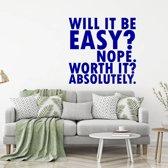 Muursticker Will It Be Easy Not Worth It Absolutely -  Donkerblauw -  120 x 120 cm  - Muursticker4Sale