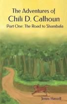 The Adventures of Chili D. Calhoun: The Road to Shambala