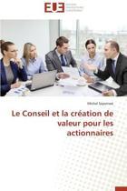 Le Conseil Et La Cr�ation de Valeur Pour Les Actionnaires