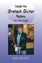 Inside the Gretsch Guitar Factory from 1957 to 1970