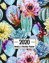 2020 Weekly & Monthly Planner: Calendar Schedule Organizer Agenda - Cute Floral Cactus Cover - January 2020 through December 2020
