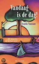 Vandaag Is De Dag!