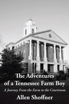 The Adventures of a Tennessee Farm Boy