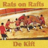 Rats On Rafts / De Kift