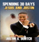 Spending Thirty Days With Jesus and Justin