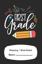 Firs Grade Composition Notebook: Half Drawing / Half Wide Ruled 120 Pages 6 x 9