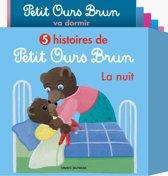 5 histoires de Petit Ours Brun, la nuit