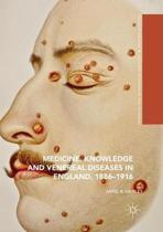 Medicine, Knowledge and Venereal Diseases in England, 1886-1916