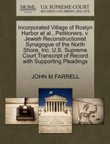 Incorporated Village of Roslyn Harbor Et Al., Petitioners, V. Jewish Reconstructionist Synagogue of the North Shore, Inc. U.S. Supreme Court Transcript of Record with Supporting Pleadings