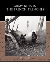 Army Boys in the French Trenches