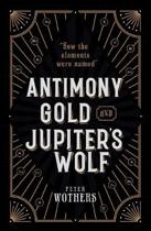 Antimony, Gold, and Jupiter's Wolf
