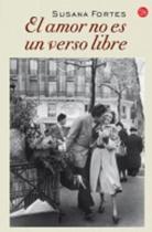 El Amor No Es Un Verso Libre