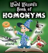 The Word Wizards Book of Homonyms