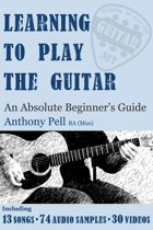 Learning To Play The Guitar: An Absolute Beginner's Guide