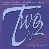 Two by 2: Two Organ Symphonies on Two Magnificent Organs