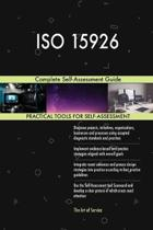 ISO 15926 Complete Self-Assessment Guide