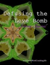 Defusing the Love Bomb Journey Journal
