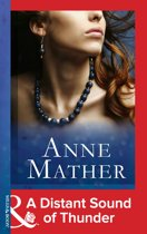 A Distant Sound of Thunder (Mills & Boon Modern) (The Anne Mather Collection)