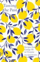 Tasting the Past: Recipes from George III to Victoria