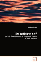 The Reflexive Self - A Critical Assessment of Giddens's Theory of Self- Identity