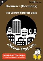 Ultimate Handbook Guide to Bremen : (Germany) Travel Guide