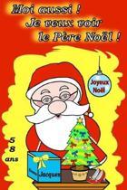 Moi Aussi ! Je Veux Voir Le Pere Noel !