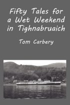 Fifty Tales for a Wet Weekend in Tighnabruaich
