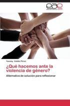 Que Hacemos Ante La Violencia de Genero?