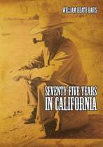 Seventy Five Years in California