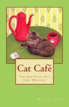 Cat Café, a Crazy Cat Lady Cozy Mystery #5