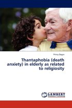 Thantaphobia (Death Anxiety) in Elderly as Related to Religiosity