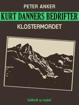 Kurt Danners bedrifter: Klostermordet