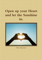 Open Up Your Heart and Let the Sunshine in.