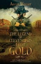 The Legend of Clevenger's Lost Gold