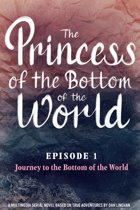 The Princess of the Bottom of the World (Episode 1): The Journey to the Bottom of the World