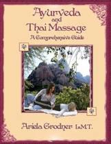 Ayurveda and Thai Massage- A Comprehensive Guide.