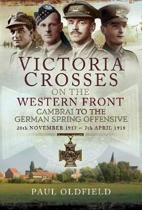 Victoria Crosses on the Western Front - Cambrai to the German Spring Offensive
