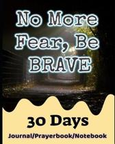 No More Fear, Be Brave