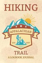 Hiking Appalachian Trail A Logbook Journal: Notebook For Recording Campsite and Hike Information Open Format Suitable For Travel Logging, Journaling,