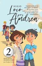 Sigo Loco por Andrea: Libro juvenil-infantil de humor. El candoroso relato de un primer amor escolar para ni�as y ni�os.