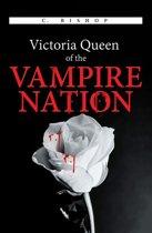 Victoria Queen of the Vampire Nation