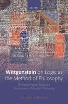 Wittgenstein on Logic as the Method of Philosophy